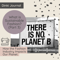 Dinki Human Sustainable Fashion, how the fashion industry impacts our planet