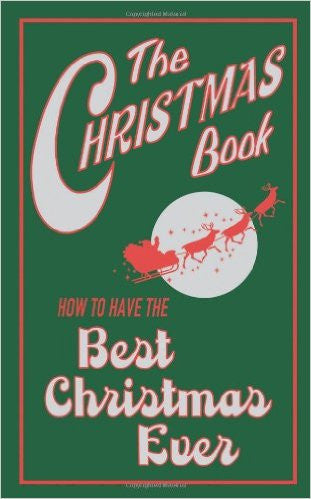 The Christmas Book - How to have the best Christmas ever