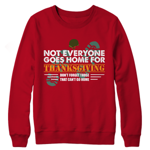 Not Everyone Goes Home For Thanksgiving Army Sweater