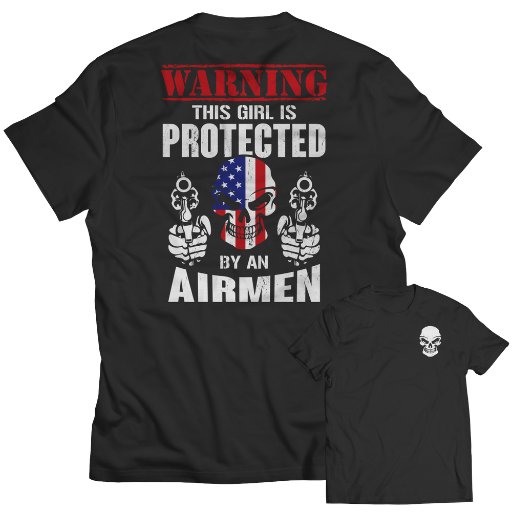 "Air Force ""Warning This Girl is Protected by an Airmen"" Shirt/Hoodie"