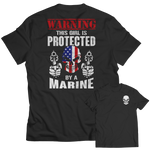 Limited Edition - Warning This Girl is Protected by a Marine
