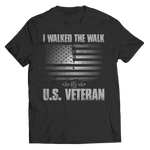 I Walked The Walk, U.S. Veteran (Black) Shirt/Tank/Hoodie
