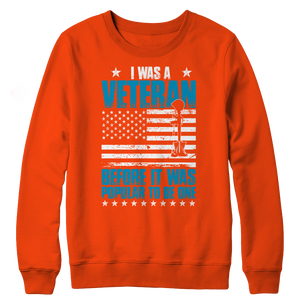 I Was A Veteran Before It Was Popular Crewneck Fleece