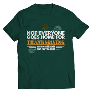 Not Everyone Goes Home For Thanksgiving Shirt