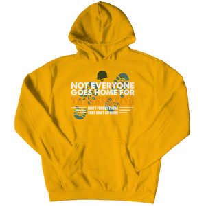 Not Everyone Goes Home For Thanksgiving Hoodie