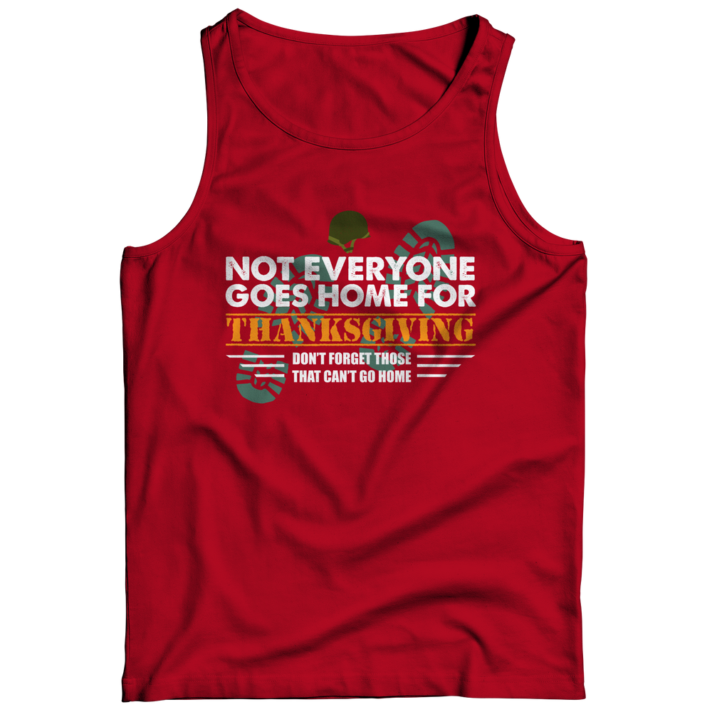 Not Everyone Goes Home For Thanksgiving Tank Top