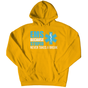 Because Stupid Never Takes A Break Hoodie