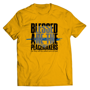 Blessed Are The Peace Makers Shirt