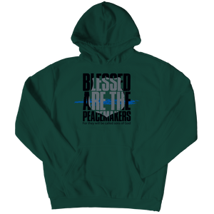 Blessed Are The Peace Makers Hoodie