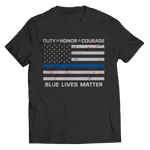 Limited Edition - Duty Honor Courage Blue Lives Matter Shirt