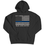 Limited Edition - Duty Honor Courage Blue Lives Matter Hoodie