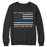 Limited Edition - Duty Honor Courage Blue Lives Matter Crewneck Fleece