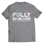 Limited Edition - Fully Involved POLICE Shirt