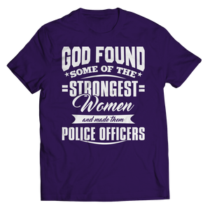Limited Edition - God Found Some Of The Strongest Women and Made Them Police Officers (Navy) Shirt