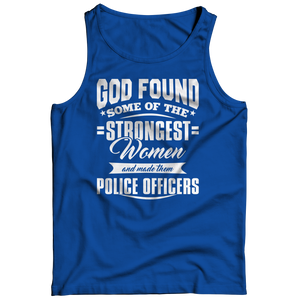 Limited Edition - God Found Some Of The Strongest Women and Made Them Police Officers (Navy) Tank Top