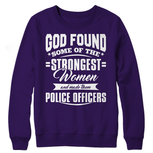 Limited Edition - God Found Some Of The Strongest Women and Made Them Police Officers (Navy) Crewneck Fleece