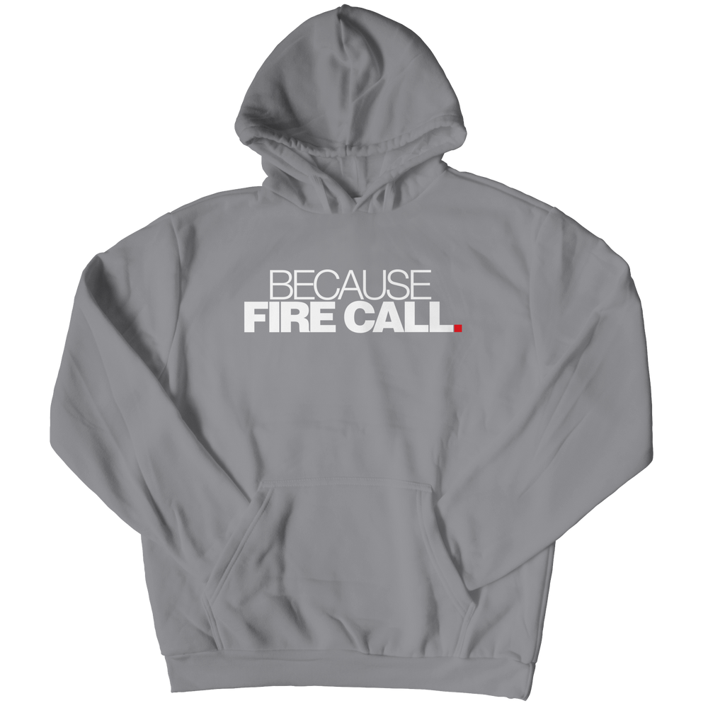 Because Fire Call Hoodie