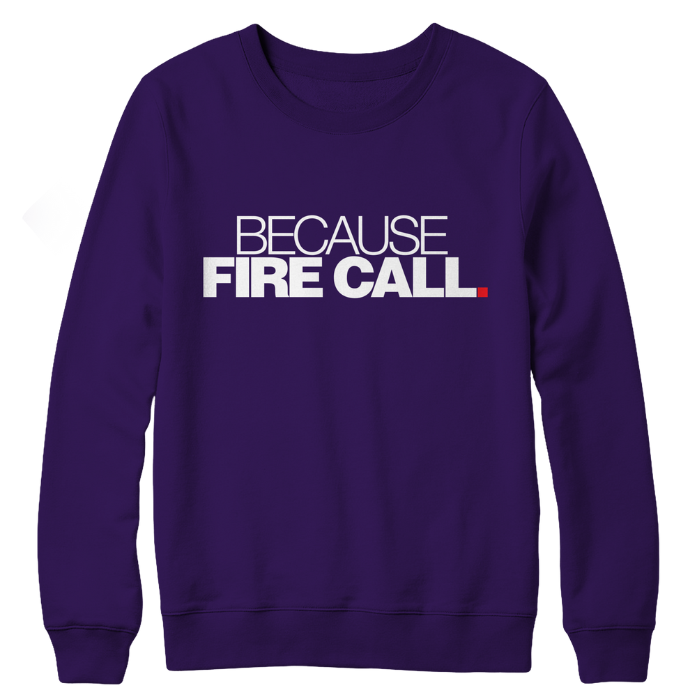 Because Fire Call Crewneck Fleece
