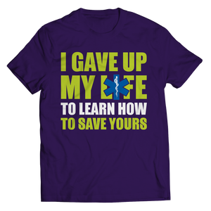 I Gave Up My Life Shirt