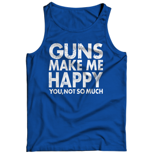 Limited Edition - Guns Makes Me Happy You, Not So Much Tank Top