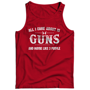 All I Care About is Guns And Like 3 People Tank Top