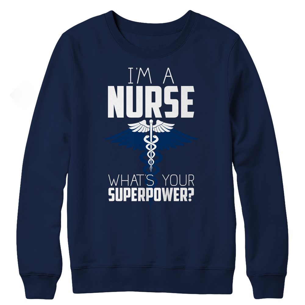 I'm A Nurse  Super Power 2 Crewneck Fleece