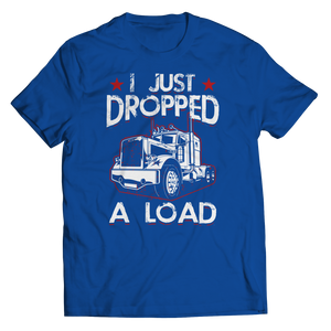 I Just Dropped A Load Shirt