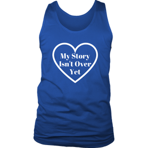 My Story Isn't Over Yet Tank (Men/Women, White Text, Design 2)