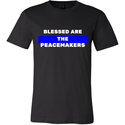 BLESSED ARE THE PEACEMAKERS Shirt (Men/Women)(White Text)
