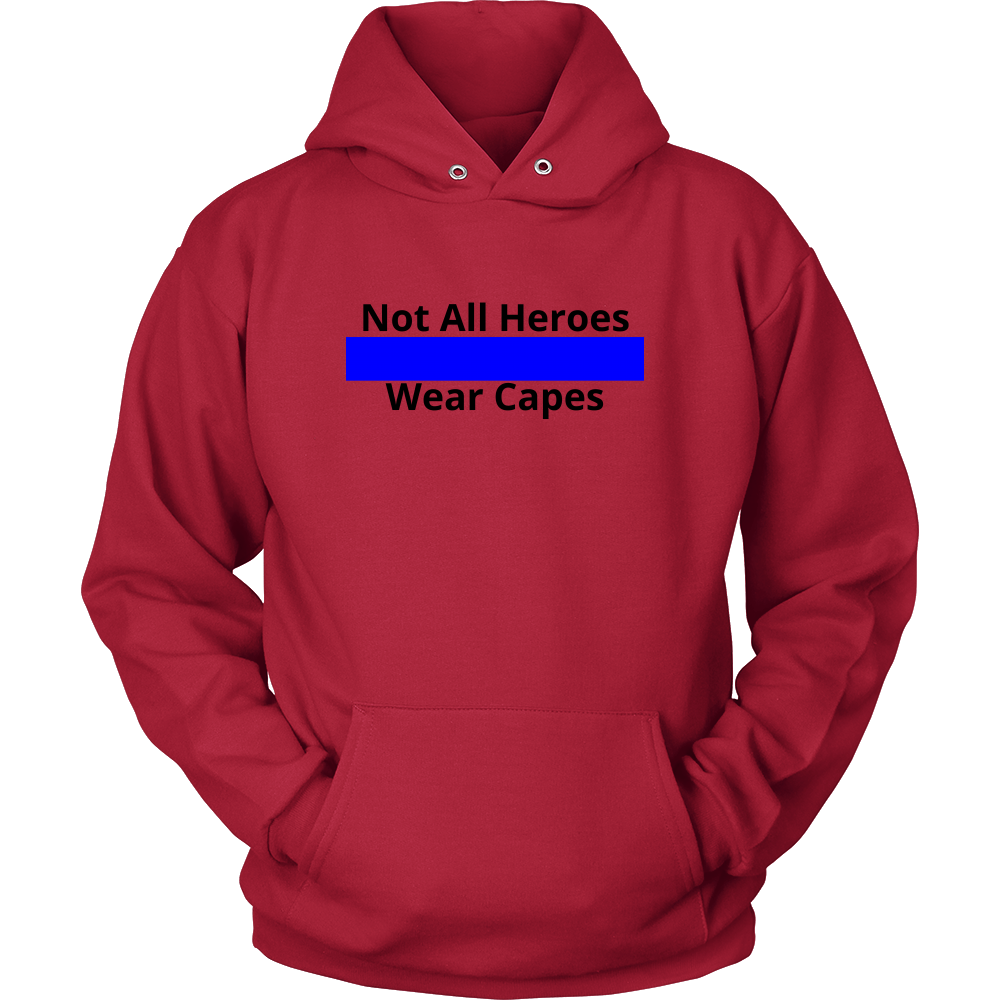 Not All Heroes Wear Capes Police Sweatshirt/Hoodie (Black Text)