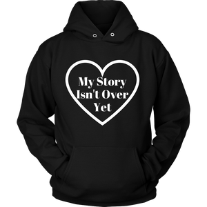My Story Isn't Over Yet Sweatshirt/Hoodie (White)