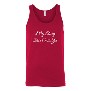 My Story Isn't Over Yet Tank (Men/Women, White Text, Design 1)