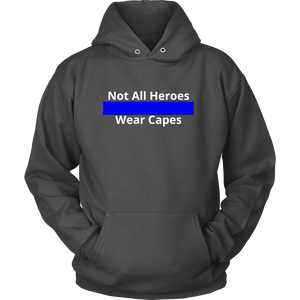 Not All Heroes Wear Capes Police Sweatshirt/Hoodie (White Text)