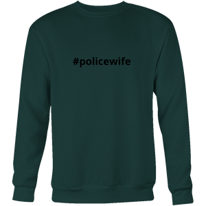 #policewife Police Sweatshirt/Hoodie (Black Text)