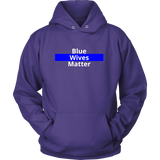 Blue Wives Matter Police Sweatshirt/Hoodie (White Text)