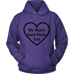 My Story Isn't Over Yet Sweatshirt/Hoodie (Black Text)