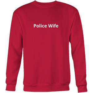 Police Wife Sweatshirt/Hoodie (White Text)