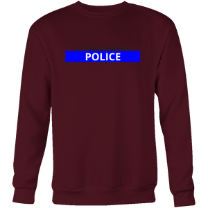 To Protect and Serve Blue Line Police Sweatshirt/Hoodie (Black Text)