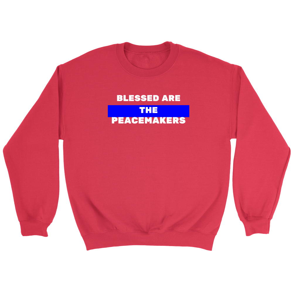 BLESSED ARE THE PEACEMAKERS Sweatshirt/Hoodie (White Text)