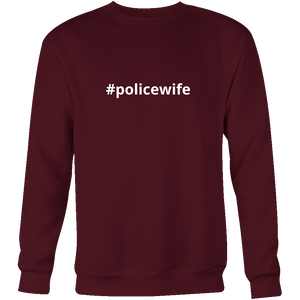 #policewife Police Sweatshirt/Hoodie (White Text)