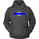 Police Mom Sweatshirt/Hoodie (White Text)