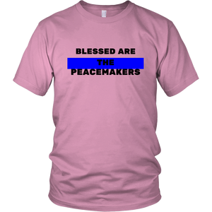 BLESSED ARE THE PEACEMAKERS Shirt (Men/Women)