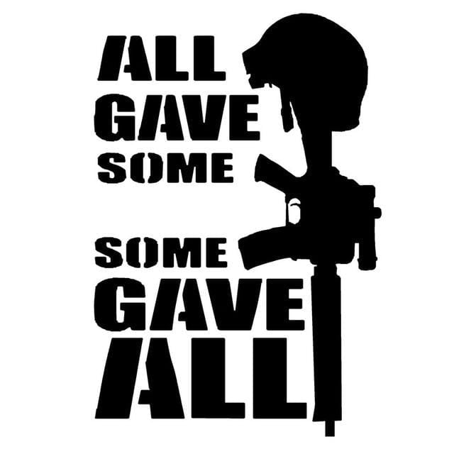 All Gave Some Some Gave All Car Decal