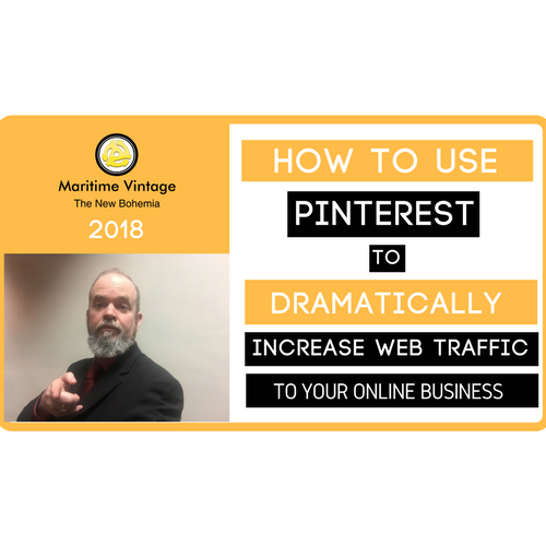 How To Use Pinterest To Dramatically Increase Web Traffic To Your Online Business - 2018   {Click On Infographic for Video Tutorial}