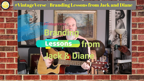 #VintageVerse | Branding Lessons from 💛 Jack and Diane 💛
