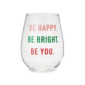 Be Happy, Be Bright, Be You! Wine Glass