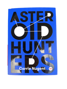 Asteroid Hunters by Carrie Nugent (Hardbound Book)