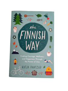 The Finnish Way: Finding Courage, Wellness, and Happiness Through the Power of Sisu (Paperback Book)