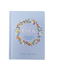 The Little Book of Fika: The Uplifting Daily Ritual of the Swedish Coffee Break (Hardbound Book)