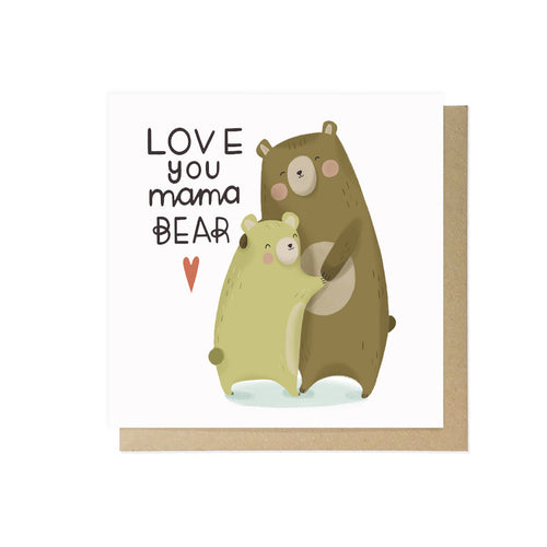 Love you Mama Bear by Lauren Radley